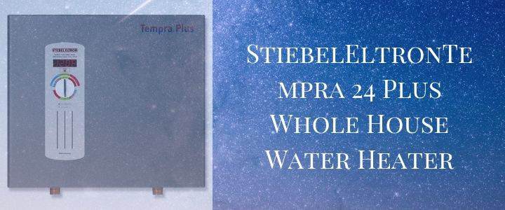 StiebelEltronTempra 24 Plus Whole House Water Heater