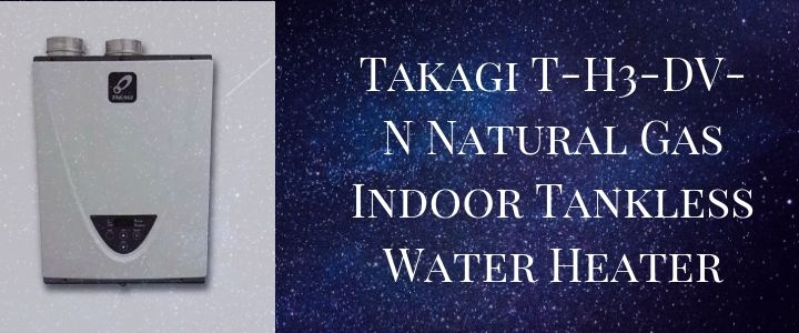 Takagi T-H3-DV-N Natural Gas Indoor Tankless Water Heater