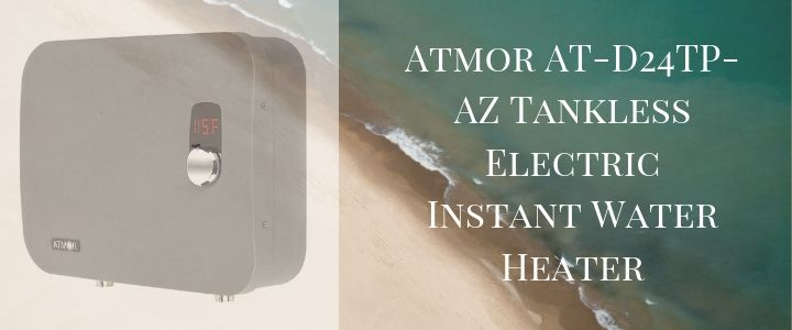 Atmor AT-D24TP-AZ Tankless Electric Instant Water Heater