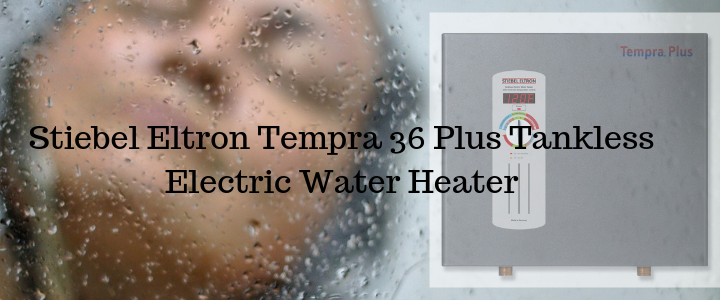 Stiebel Eltron Tempra 36 Plus Tankless Electric Water Heater