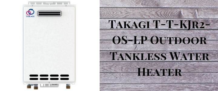 Takagi T-T-KJr2-OS-LP Outdoor Tankless Water Heater